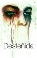 Desteñida by Tintadesentimientos