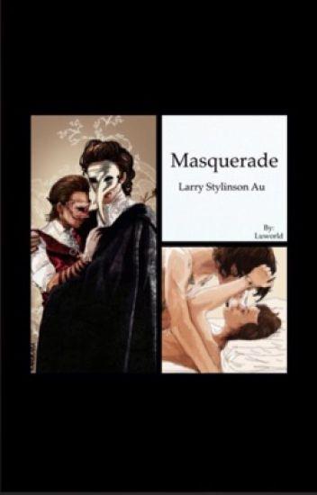 Masquerade || Larry Stylinson Au