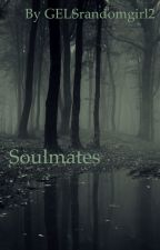 Soulmates: A Snarry and Dramione Story by GELSrandomgirl2