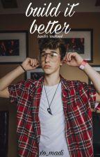Build It Better | Hunter Rowland by xo_madi