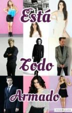 ESTA TODO ARMADO by LoloandNegro1D5H