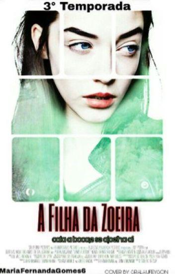 A Filha da Zoera - 3º temporada