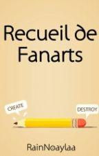 Recueil de FanArts by RainNoaylaa