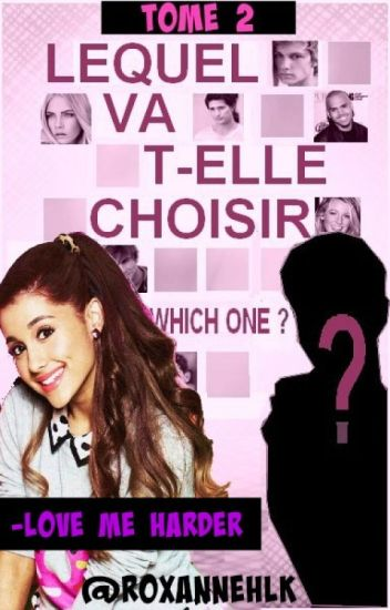 WHICH ONE ? Tome 2 | Ariana Grande