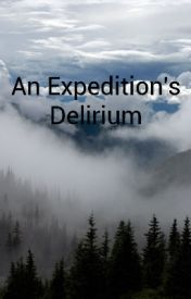An Expedition's Delirium by _ThePhantom
