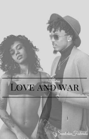Love and War : August Alsina Love Story