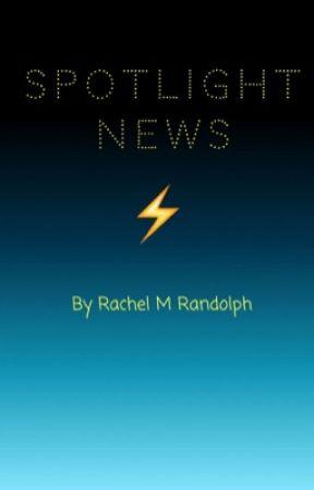 Spotlight News by RachelmRandolph