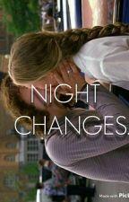 Night Changes.©(Jaime)✔ by darknessoldier