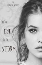 In the Eye of the Storm by ephemeral_apricity