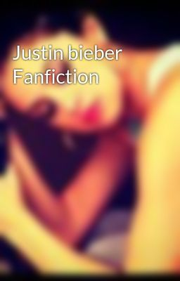 Justin bieber Fanfiction