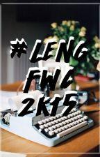 #LengFWC2k15 by shirlengtearjerky