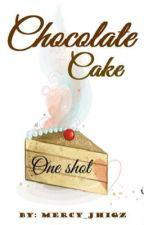 Chocalate Cake [1 Shot] by mercy_jhigz