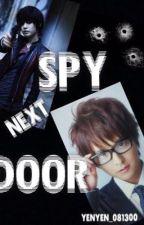Spy Next Door (COMPLETE)  by YenYen_081300