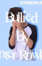 Bullied by Hunter Rowland by KatherineRowland