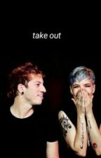 take out | j.d & h [completed] by madysinmarie