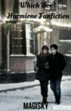 Which boy?- Harmione fanfic by Magisky