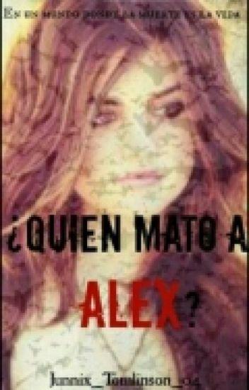 ¿Quién Mató A Alex? ©