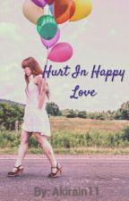 Hurt In Happy Love by Akirain11