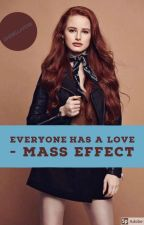 Every One Has A Love: A Mass Effect Story(not Completed Despite what Wattpad Say by Ishipbellarkb12