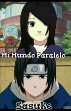 Mi Mundo Paralelo || Sasuke #WOSAwards by _destruidxs_