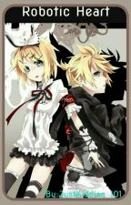 Robotic Heart (Vocaloid Fanfic)(RinXLen) by Shainy_151