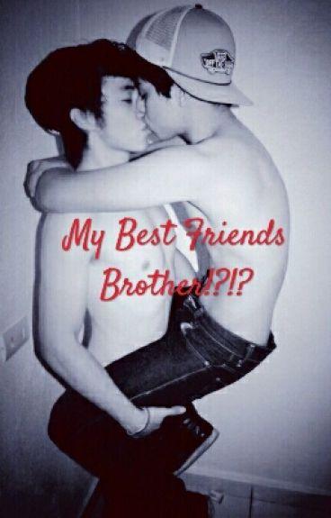My Bestfriends Brother!?!?
