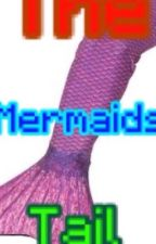 The mermaids tail by The_Demon_Kitten