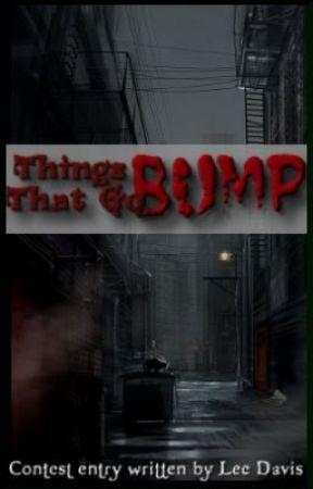 Things That Go Bump by chocobonanza