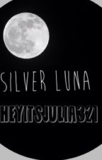 Silver Luna (ON HOLD) by HeyItsJulia321