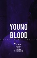 Youngblood (coming soon) by -Madly