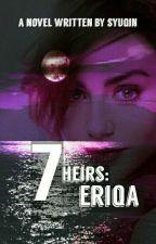 7 HEIRS: Eriqa by syuqin