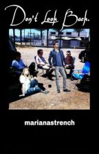 Don't Look Back (Marianas Trench Fan Fiction) (zombie apocalypse) by marianastrench