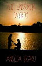 THE UNSPOKEN WORDS by TheAngelicGirl