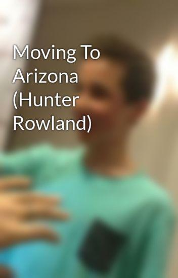 Moving To Arizona (Hunter Rowland)