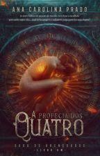 OS ABENÇOADOS: A profecia dos Quatro (LIVRO UM) by AnaCarolinaPPrado