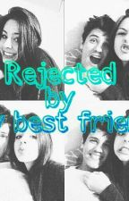 Rejected by my best friend by kmslovesfood
