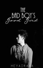 The Bad Boy's Good Girl by heyairaaa
