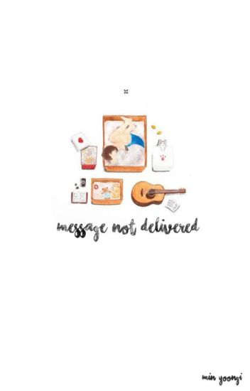 message not delivered | yoongi