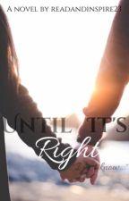 Until It's Right by readandinspire23