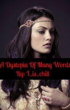 A Dystopia of Many Words by SplitScreenSadness