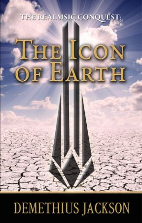 The Realmsic Conquest: The Icon of Earth - Book 2 by demethius
