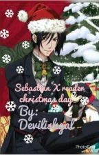 Sebastian michaelis X reader: christmas day by DevilishGal