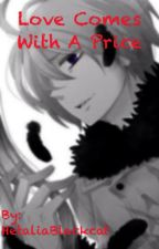 Love Comes with a Price (wattys2016) (Discontinued) by HetaliaBlackcat