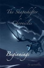 The Shapeshifter Chronicles: Beginnings [UNDERGOING EDITS] by aurorablitz