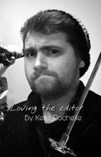 Loving the Editor Mithzan(Max X Reader) Book 1 {Under Editing} by Kelcisaur