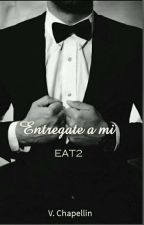 Entregate A Mi (EAT2) by CharlotteVives