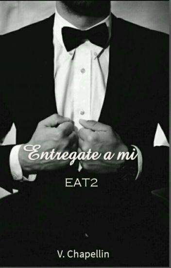 Entregate A Mi (EAT2)