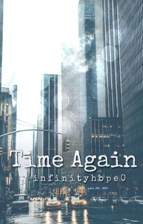 Time Again // l.t. [2] by infinityhope0