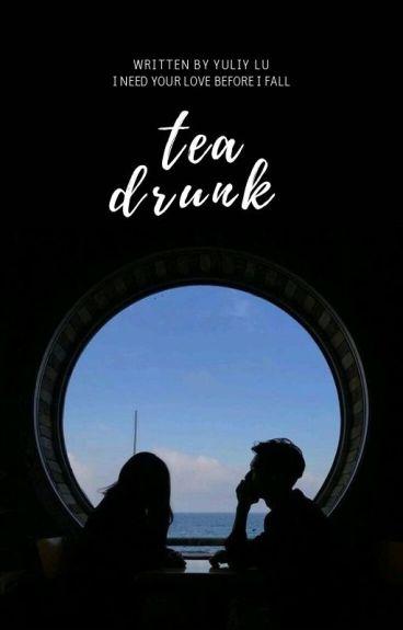 Tea Drunk