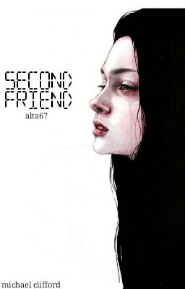 Second friend ✉  m.c ✔